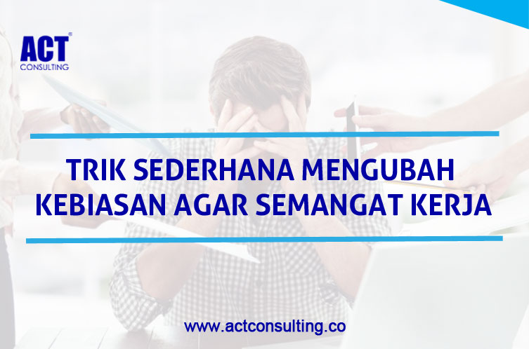 ACT Consulting | Corporate Culture Consultant | Organization Culture Konsultan | Organisasi Konsultan Perusahaan
