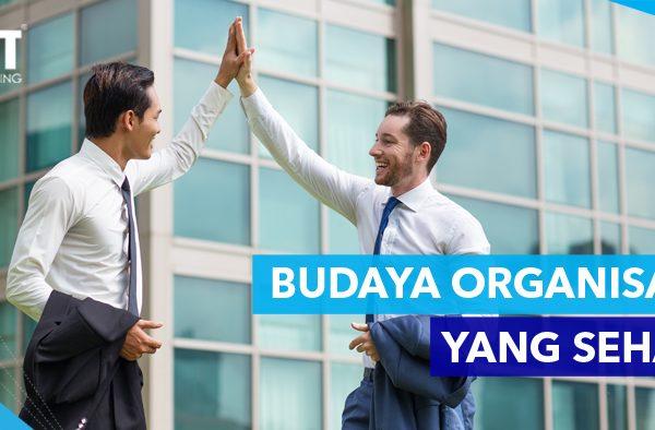 ACT Consulting | budaya organisasi yang sehat | budaya organisasi yang baik | budaya kerja organisasi | budaya perusahaan